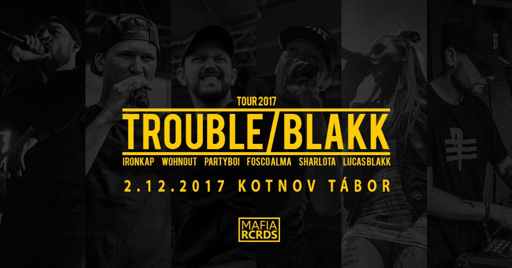 picture TROUBLE / BLAKK TOUR 2017