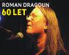 ROMAN DRAGOUN 60 let