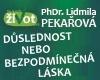 PhDr. Pekařová - DŮSLEDNOST ČI BEZPODMÍNEČNÁ LÁSKA