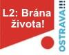 L2: BRÁNA ŽIVOTA!, ND moravskoslezské