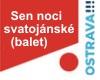 SEN NOCI SVATOJÁNSKÉ (balet), ND moravskoslezské
