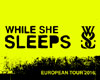 WHILE SHE SLEEPS (UK)