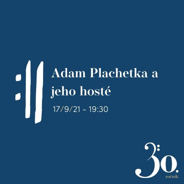 Adam Plachetka a jeho hosté