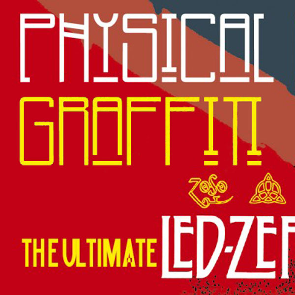 PHYSICAL GRAFFITI (NL) - THE ULTIMATE LED ZEPPELIN