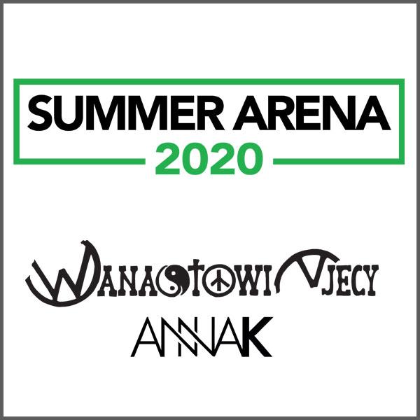 SUMMER ARENA 2020 – WANASTOWI VJECY / ANNA K