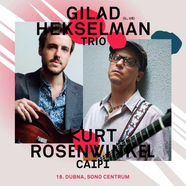Gilad Hekselman Trio / Kurt Rosenwinkel ´Caipi´