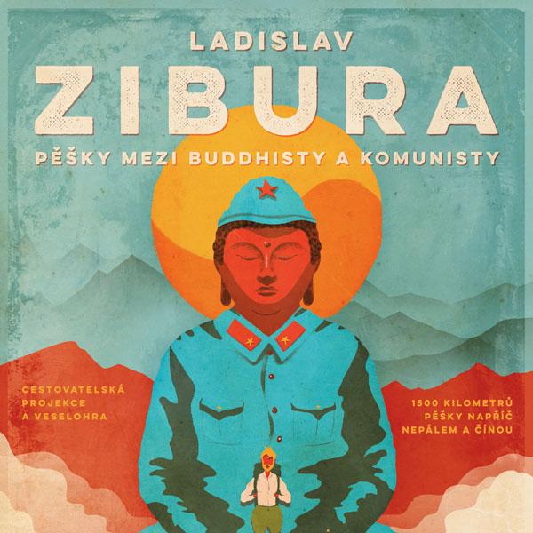 Ladislav Zibura - Pěšky mezi buddhisty a komunisty