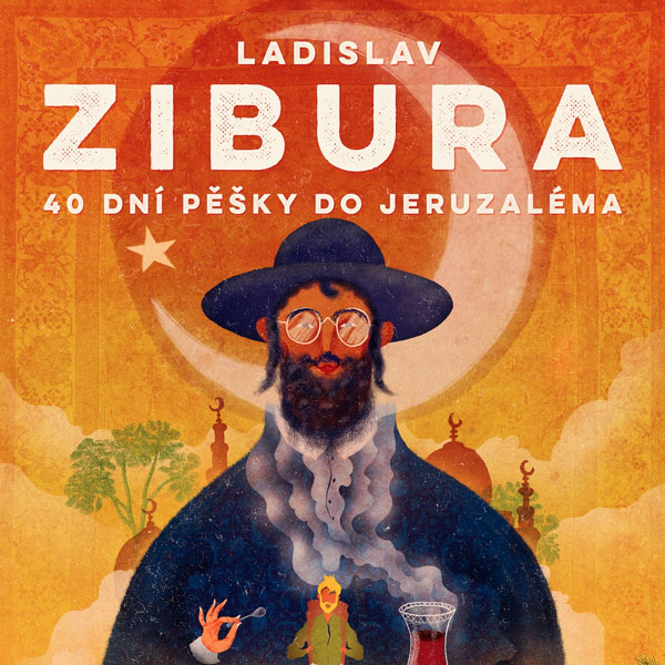 Ladislav Zibura - 40 dní pešky do Jeruzaléma