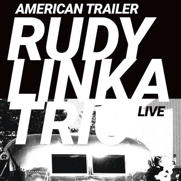 RUDY LINKA - American Trailer