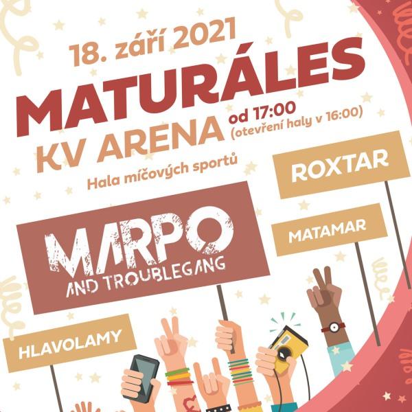 MATURÁLES 2021 - Marpo & Troublegang, Roxtar, …