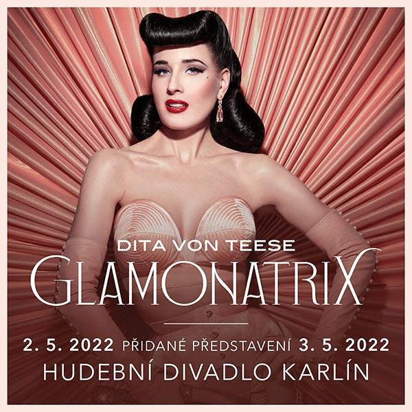 Dita Von Teese - GLAMONATRIX