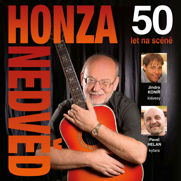 Honza NEDVĚD – 50 !!! let na pódiu