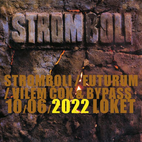 STROMBOLI - FUTURUM - VILÉM ČOK & BYPASS