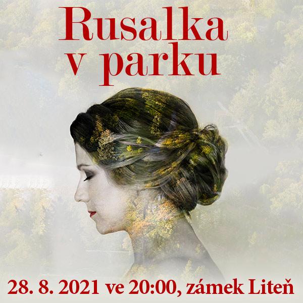 RUSALKA V PARKU, open-air koncert na zámku Liteň