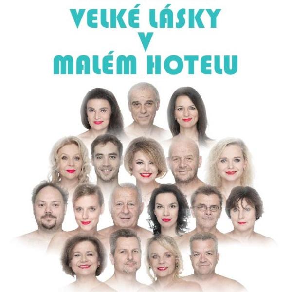 VELKÉ LÁSKY V MALÉM HOTELU /Divadlo Háta