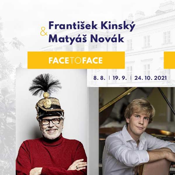 František Kinský a Matyáš Novák: FACE TO FACE