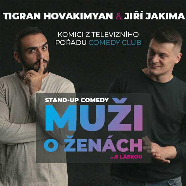 MUŽI O ŽENÁCH Tigran Hovakimyan & Jiří Jakima