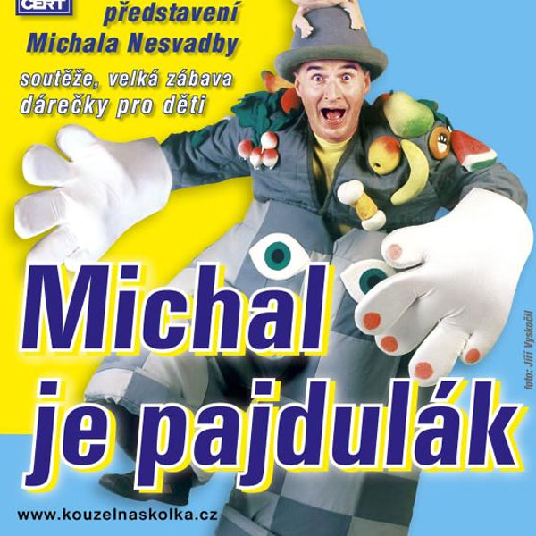 Michal je pajdulák - Michal Nesvadba