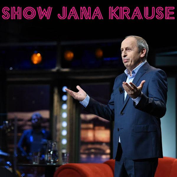 SHOW JANA KRAUSE