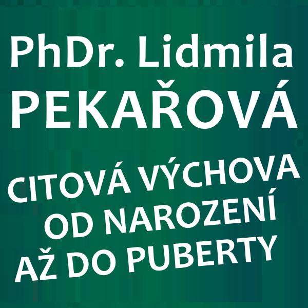 PhDr. Pekařová - CITOVÁ VÝCHOVA DĚTÍ