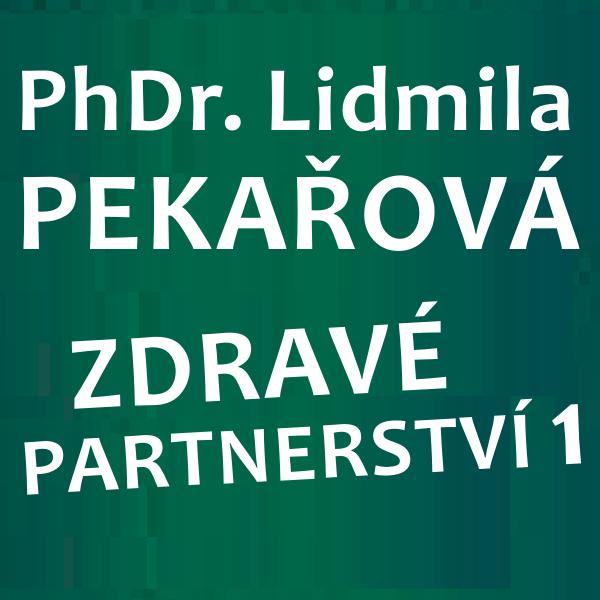 PhDr. Pekařová - ZDRAVÉ PARTNERSTVÍ 1