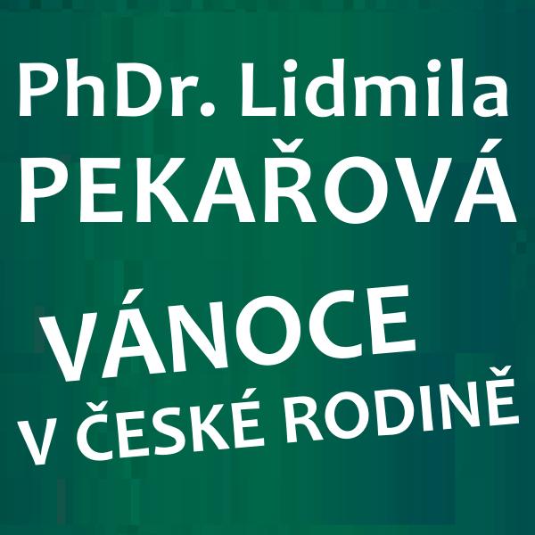 PhDr. Pekařová - VÁNOCE V ČESKÉ RODINĚ