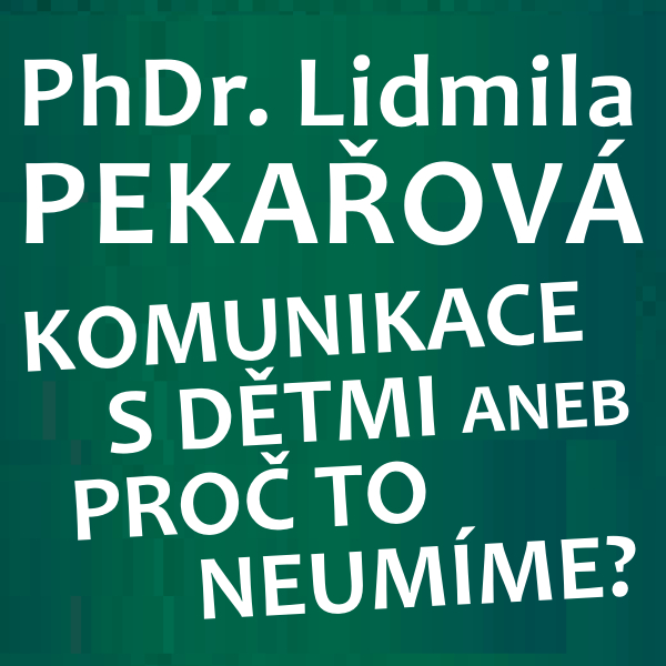 PhDr. Pekařová - KOMUNIKACE S DĚTMI