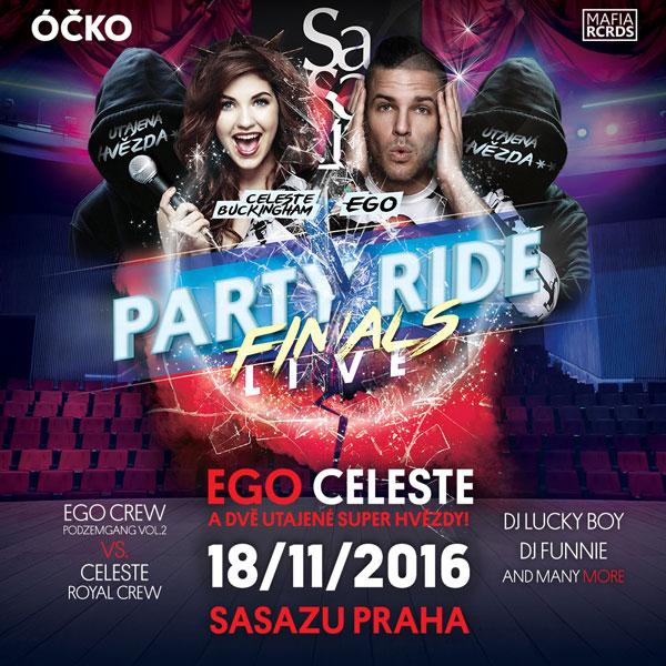 Party Ride Live - Finals w/ EGO & CELESTE