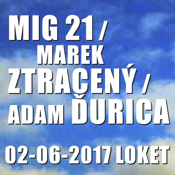 MIG 21 / MAREK ZTRACENÝ / ADAM ĎURICA