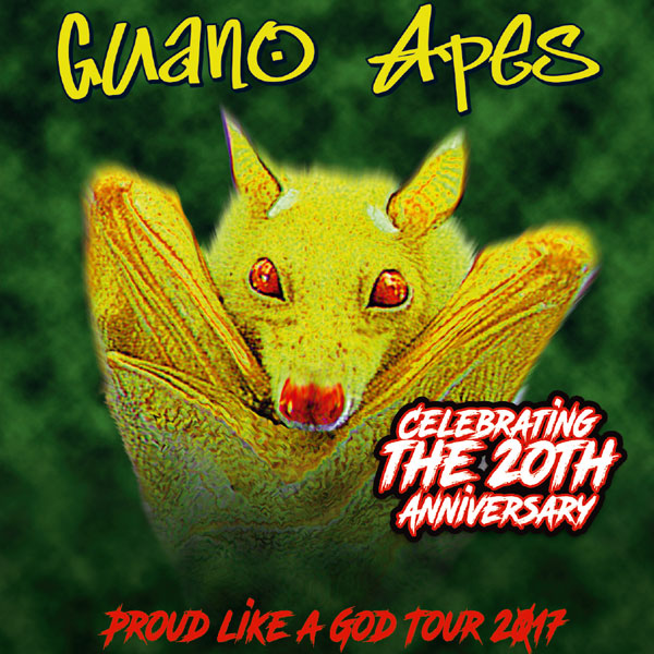 GUANO APES PROUD LIKE A GOD TOUR 2017