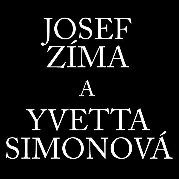 JOSEF ZÍMA a YVETTA SIMONOVÁ