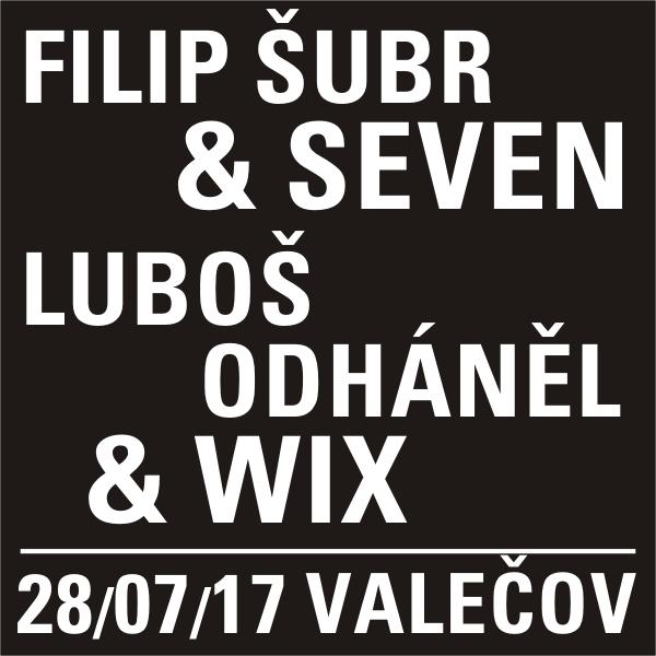 FILIP ŠUBR & SEVEN A LUBOŠ ODHÁNĚL & WIX