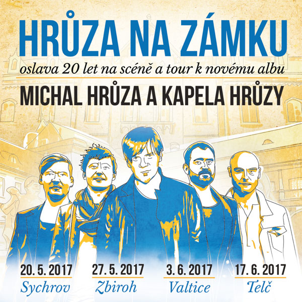 HRŮZA NA ZÁMKU - MICHAL HRŮZA TOUR 2017