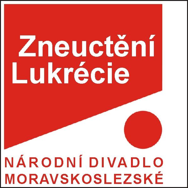 ZNEUCTĚNÍ LUKRÉCIE, ND moravskoslezské