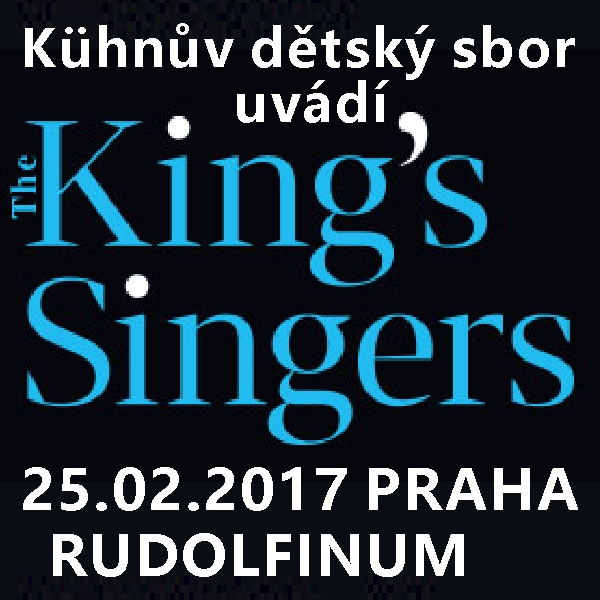 THE KING´S SINGERS GALA & Kühnův dětský sbor