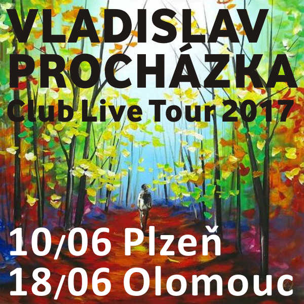 Vladislav Procházka Club Live Tour 2017