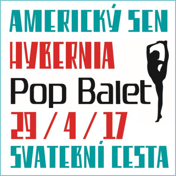 Pop Balet: AMERICKÝ SEN / SVATEBNÍ CESTA