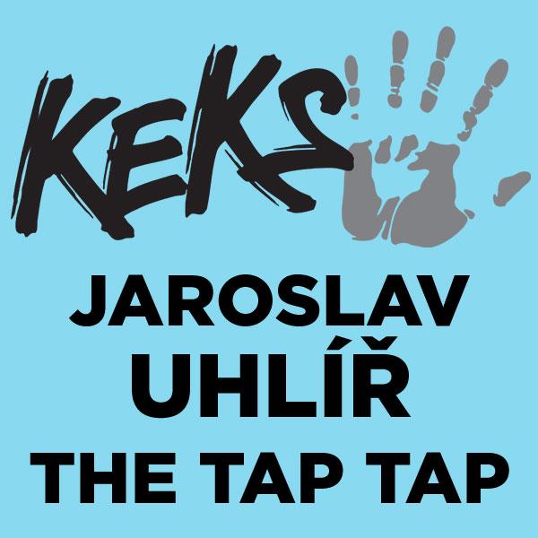 Keks + Jaroslav Uhlíř + The Tap Tap