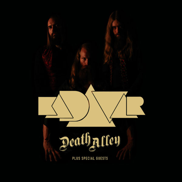 KADAVAR (DE) & DEATH ALLEY (NL)