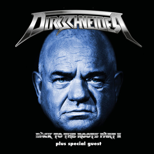 DIRKSCHNEIDER - BACK TO THE ROOTS II