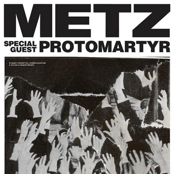 METZ / CA + PROTOMARTYR / US