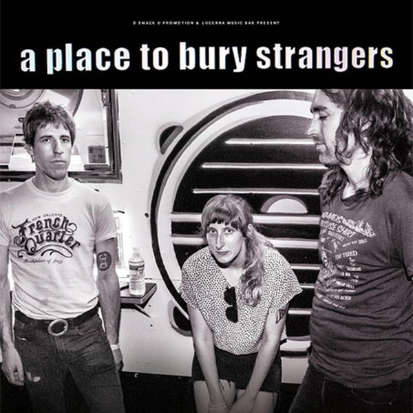 A PLACE TO BURY STRANGERS / US