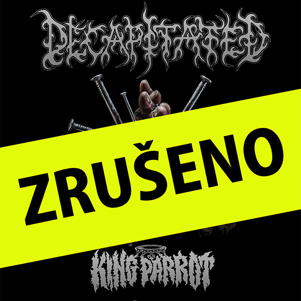 DECAPITATED (PL) + KING PARROT (AUS) + THY DISEASE