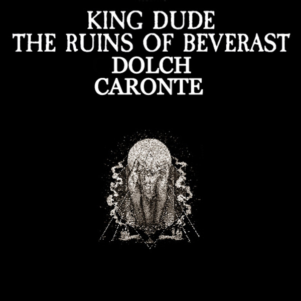 KING DUDE & THE RUINS OF BEVERAST & DOLCH &…