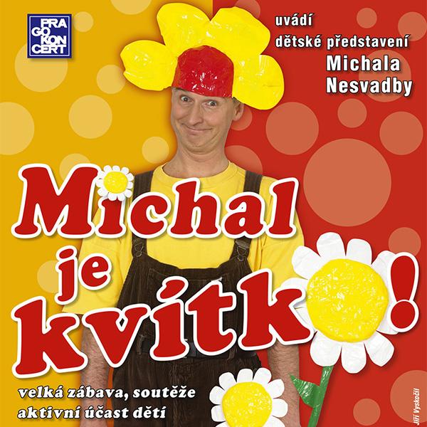 MICHAL JE KVÍTKO! - MICHAL NESVADBA