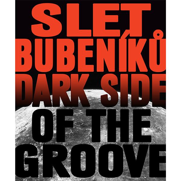 SLET BUBENÍKŮ 2017 - DARK SIDE OF THE GROOVE