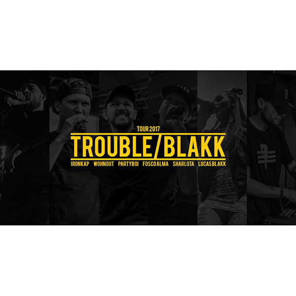 TROUBLE / BLAKK TOUR 2017