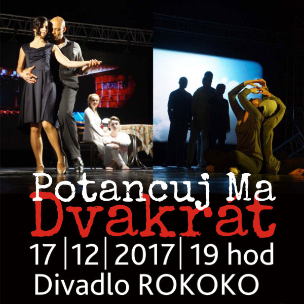 POTANCUJ MA DVAKRÁT - tango show