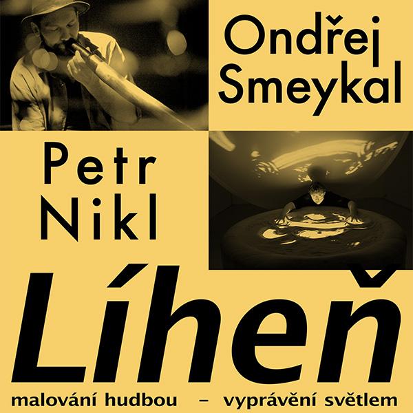 PETR NIKL & ONDŘEJ SMEYKAL / křest DVD LÍHEŇ