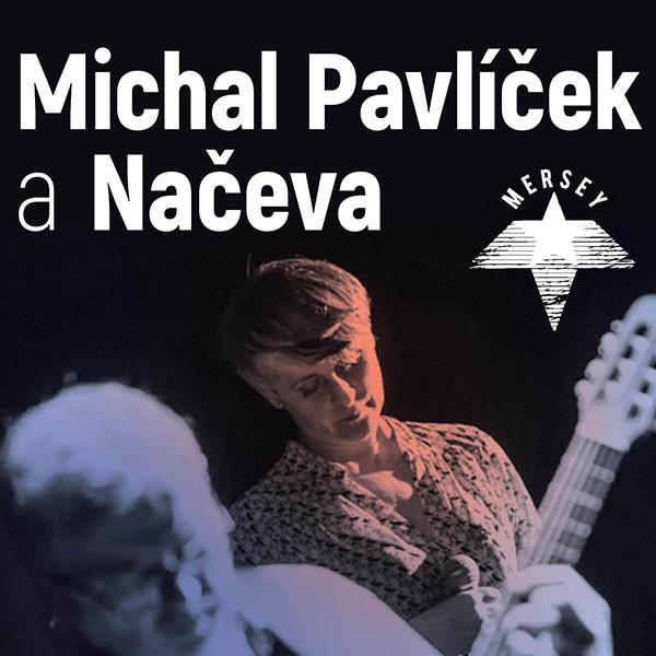 Michal Pavlíček a Načeva akusticky